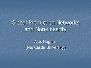 Global Production Networks and Non-linearity