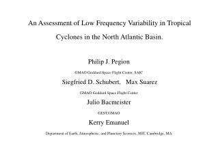 An Assessment of Low Frequency Variability in Tropical Cyclones in the North Atlantic Basin.