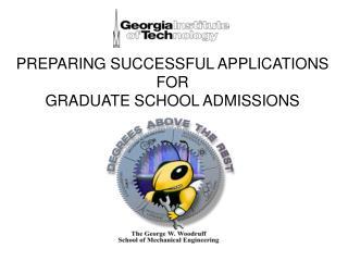 PREPARING SUCCESSFUL APPLICATIONS FOR GRADUATE SCHOOL ADMISSIONS