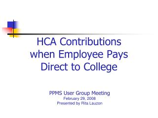HCA Contributions  when Employee Pays  Direct to College