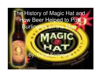 The History of Magic Hat and How Beer Helped to Put Burlington on the Map