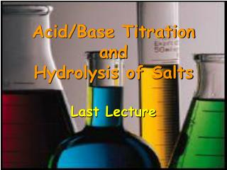Acid/Base Titration and  Hydrolysis of Salts