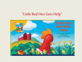 """Little Red Hen Gets Help"""