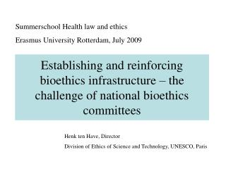 Establishing and reinforcing bioethics infrastructure – the challenge of national bioethics committees
