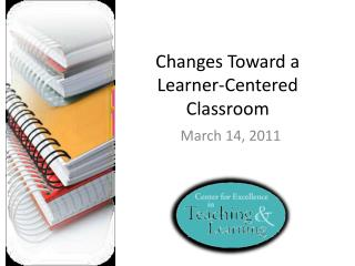 Changes Toward a Learner-Centered Classroom