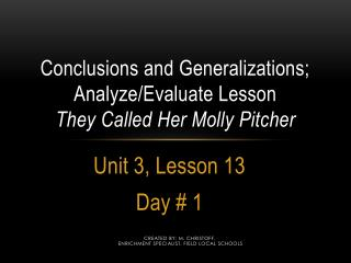 Conclusions and Generalizations;  Analyze/Evaluate Lesson T hey  C alled  H er  M olly  P itcher