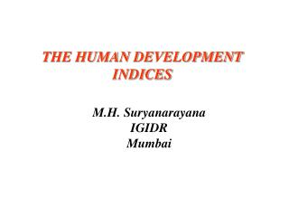 THE HUMAN DEVELOPMENT INDICES