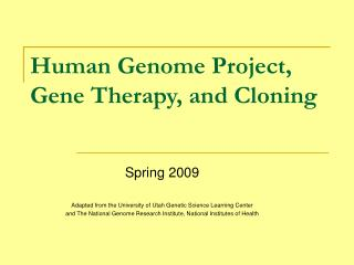 Human Genome Project, Gene Therapy, and Cloning