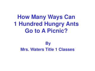 How Many Ways Can 1 Hundred Hungry Ants  Go to A Picnic?