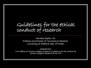 Guidelines for the ethical conduct of research