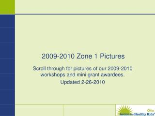 2009-2010 Zone 1 Pictures