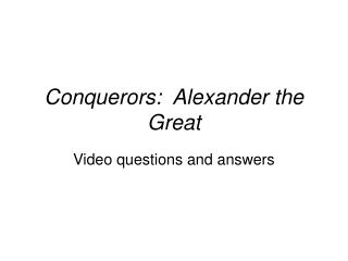 Conquerors:  Alexander the Great