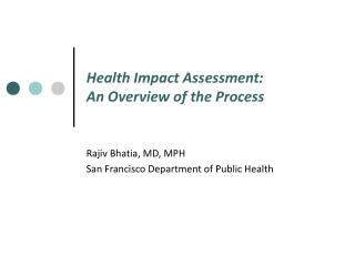 Health Impact Assessment:  An Overview of the Process