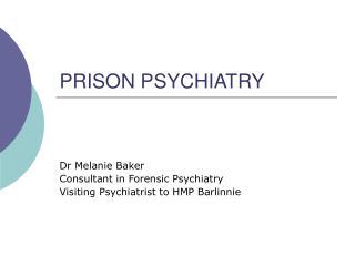 PRISON PSYCHIATRY