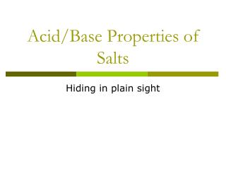 Acid/Base Properties of Salts