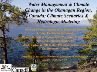 Water Management  Climate Change in the Okanagan Region, Canada: Climate Scenarios  Hydrologic Modeling