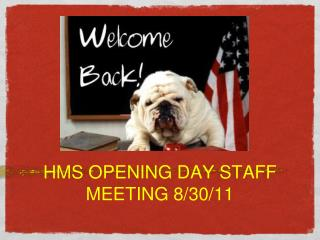 HMS OPENING DAY STAFF MEETING 8/30/11