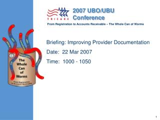 Briefing: Improving Provider Documentation Date:  22 Mar 2007 	 Time:  1000 - 1050
