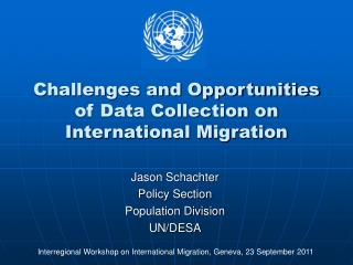 Challenges and Opportunities of Data Collection on International Migration