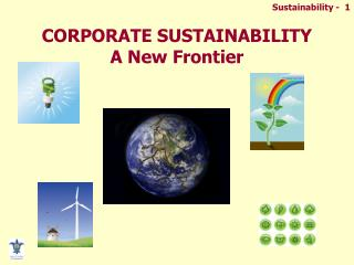 CORPORATE SUSTAINABILITY A New Frontier