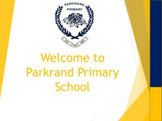 Welcome to  Parkrand  Primary School