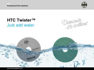 HTC Twister™ Just add water