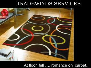 At floor, fell …. romance on  carpet..