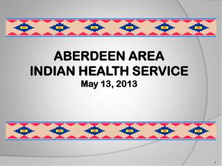 ABERDEEN AREA INDIAN HEALTH SERVICE May 13, 2013