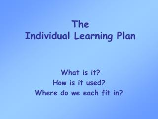 The  Individual Learning Plan