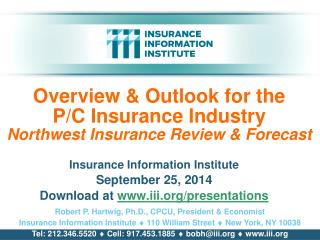 Overview & Outlook for the      P/C Insurance Industry Northwest Insurance Review & Forecast
