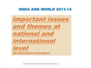 Important issues and themes at national and international level DR.SHAILENDRA DEOLANKAR