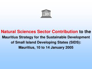 Natural Sciences Sector Contribution  to the Mauritius Strategy for the Sustainable Development