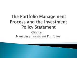 The Portfolio Management Process and the Investment Policy Statement