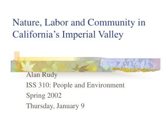 Nature, Labor and Community in California's Imperial Valley
