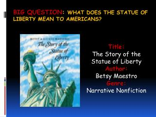 Big Question :  What does the statue of liberty mean to  americans ?