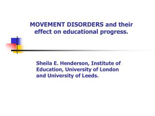 Sheila E. Henderson, Institute of Education, University of London and University of Leeds.