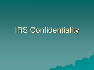 IRS Confidentiality