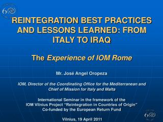 GENERAL OVERVIEW ON REINTEGRATION IOM ROME REINTEGRATION ACTIVITIES AND PROJECTS