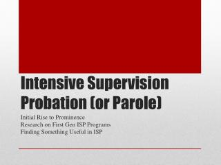 Intensive Supervision Probation (or Parole)