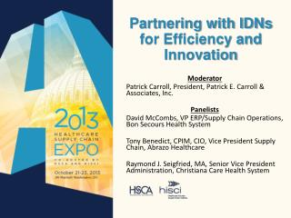 Partnering with IDNs for Efficiency and Innovation
