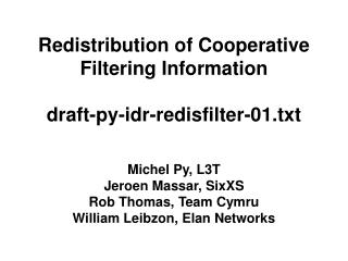 Redistribution of Cooperative Filtering Information draft-py-idr-redisfilter-01.txt