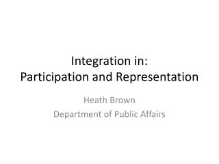 Integration in: Participation and Representation