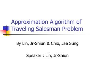 Approximation Algorithm of Traveling Salesman Problem