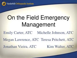 On the Field Emergency Management Emily Carter, ATC     Michelle Johnson, ATC