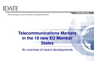 Telecommunications Markets in the 10 new EU Member States