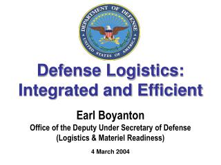 Earl Boyanton Office of the Deputy Under Secretary of Defense (Logistics & Materiel Readiness)