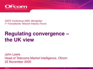 Regulating convergence –  the UK view