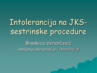 Intolerancija na JKS- sestrinske procedure