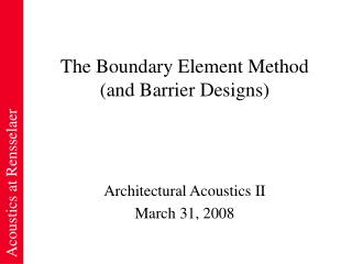 The Boundary Element Method (and Barrier Designs)