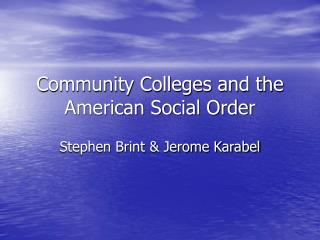 Community Colleges and the American Social Order